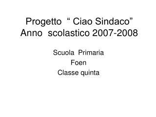 """Progetto  """" Ciao Sindaco"""" Anno  scolastico 2007-2008"""
