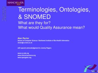 Terminologies, Ontologies, & SNOMED What are they for?  What would Quality Assurance mean?