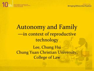 Autonomy and Family — in context of reproductive technology