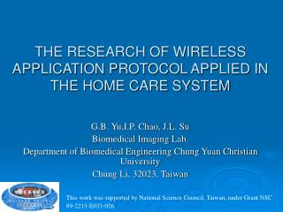 THE RESEARCH OF WIRELESS APPLICATION PROTOCOL APPLIED IN THE HOME CARE SYSTEM