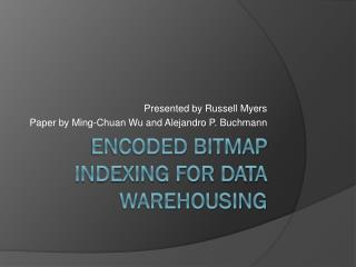 Encoded Bitmap Indexing for data warehousing