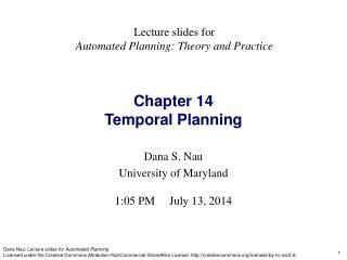 Dana S. Nau University of Maryland 1:05 PM July 13, 2014