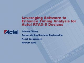 Leveraging Software to Enhance Timing Analysis for Actel RTAX-S Devices
