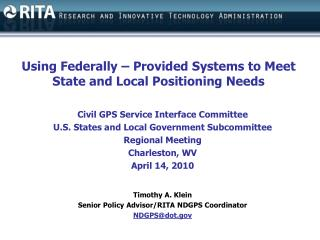 Using Federally – Provided Systems to Meet State and Local Positioning Needs