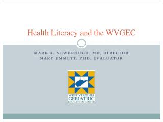 Health Literacy and the WVGEC