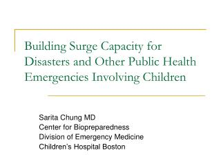 Building Surge Capacity for Disasters and Other Public Health Emergencies Involving Children