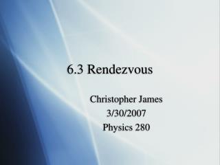 6.3 Rendezvous