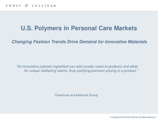 U.S. Polymers in Personal Care Markets Changing Fashion Trends Drive Demand for Innovative Materials