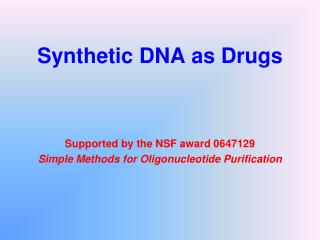 Synthetic DNA as Drugs