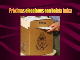 Próximas elecciones con boleta única
