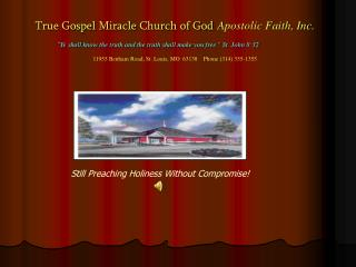 True Gospel Miracle Church of God Apostolic Faith, Inc.