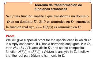 Sea  f  una función analítica que transforma un dominio D  en un dominio  D  . Si  U  es armonica en  D  , entonces