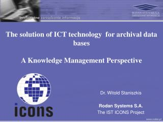 The solution of ICT technology  for archival data bases A Knowledge Management Perspective