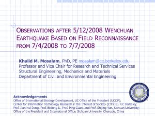 Observations after 5/12/2008  Wenchuan  Earthquake Based on Field Reconnaissance from 7/4/2008 to 7/7/2008