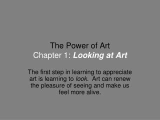The Power of Art Chapter 1: Looking at Art