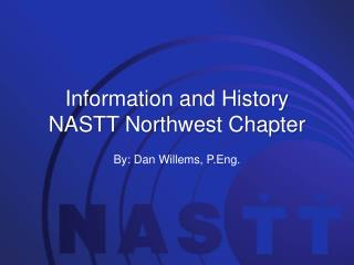 Information and History NASTT Northwest Chapter