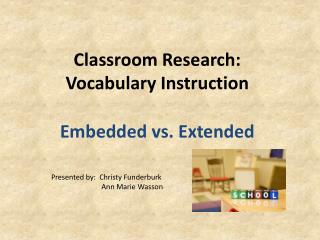 Classroom Research: Vocabulary Instruction