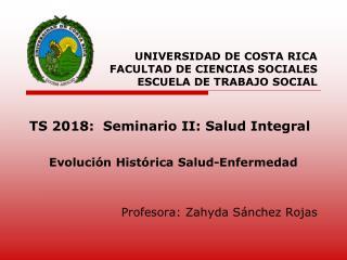 UNIVERSIDAD DE COSTA RICA FACULTAD DE CIENCIAS SOCIALES ESCUELA DE TRABAJO SOCIAL