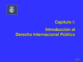 Capítulo I: Introducción al                    Derecho Internacional Público