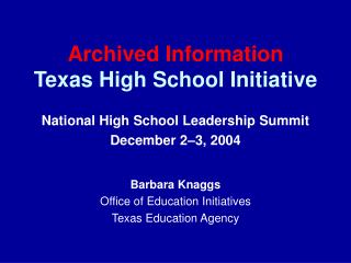 Archived Information Texas  High School Initiative