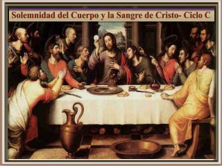 Solemnidad del Cuerpo y la Sangre de Cristo- Ciclo C