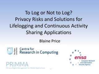 To Log or Not to Log?  Privacy  Risks and Solutions for Lifelogging and Continuous Activity Sharing Applications