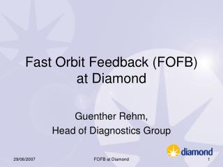 Fast Orbit Feedback (FOFB) at Diamond