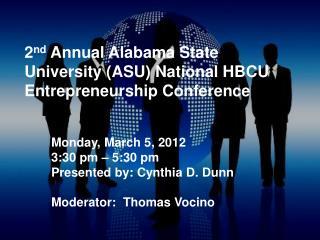 2 nd  Annual Alabama State University (ASU) National HBCU Entrepreneurship Conference