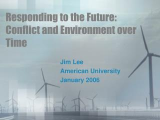 Responding to the Future: Conflict and Environment over Time