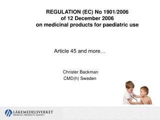 REGULATION (EC) No 1901/2006  of 12 December 2006 on medicinal products for paediatric use
