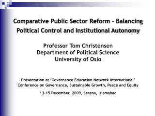 Comparative Public Sector Reform – Balancing Political Control and Institutional Autonomy Professor Tom Christensen Dep