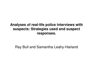 Analyses of real-life police interviews with suspects: Strategies used and suspect responses.