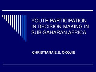 YOUTH PARTICIPATION IN DECISION-MAKING IN SUB-SAHARAN AFRICA