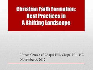 Christian Faith Formation:  Best Practices in  A Shifting Landscape