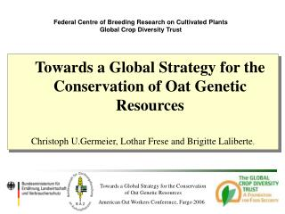 Federal Centre of Breeding Research on Cultivated Plants Global Crop Diversity Trust