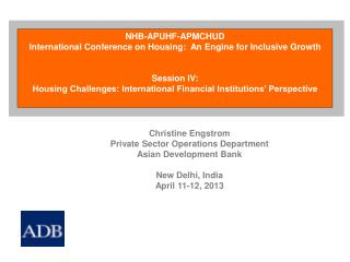 NHB-APUHF-APMCHUD International Conference on Housing:  An Engine for Inclusive Growth Session IV: