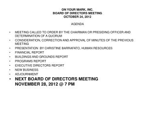 ON YOUR MARK, INC. BOARD OF DIRECTORS MEETING OCTOBER 24, 2012 AGENDA