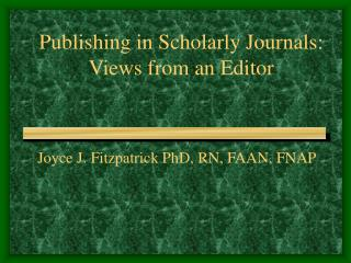 Publishing in Scholarly Journals: Views from an Editor