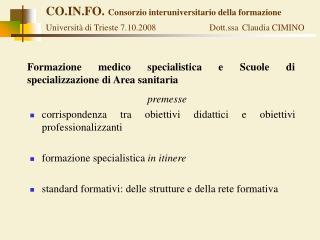 CO.IN.FO.  Consorzio interuniversitario della formazione Università di Trieste 7.10.2008 Dott.ssa Claudia CIMINO
