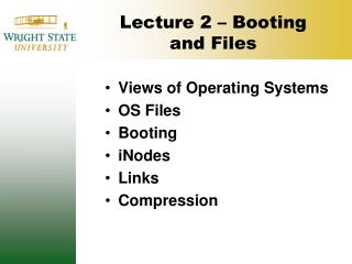 Lecture 2  – Booting and Files