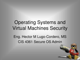 Operating Systems and  Virtual Machines Security