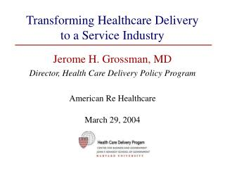 Transforming Healthcare Delivery  to a Service Industry