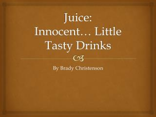 Juice: Innocent… Little Tasty Drinks