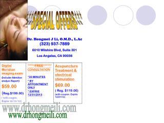 Dr. Hongmei J Li, O.M.D., L.Ac (323) 937-7889 6010 Wilshire Blvd, Suite 301 Los Angeles, CA 90036