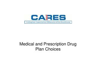 Medical and Prescription Drug Plan Choices