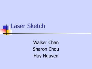 Laser Sketch