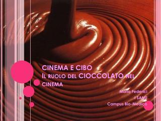 CINEMA E CIBO Il ruolo del CIOCCOLATO nel cinema