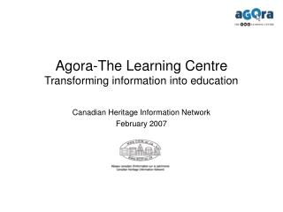 AGORA: The Virtual Museum Learning Centre