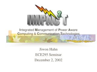 Jiwon Hahn ECE295 Seminar December 2, 2002