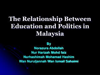 The Relationship Between Education and Politics in Malaysia